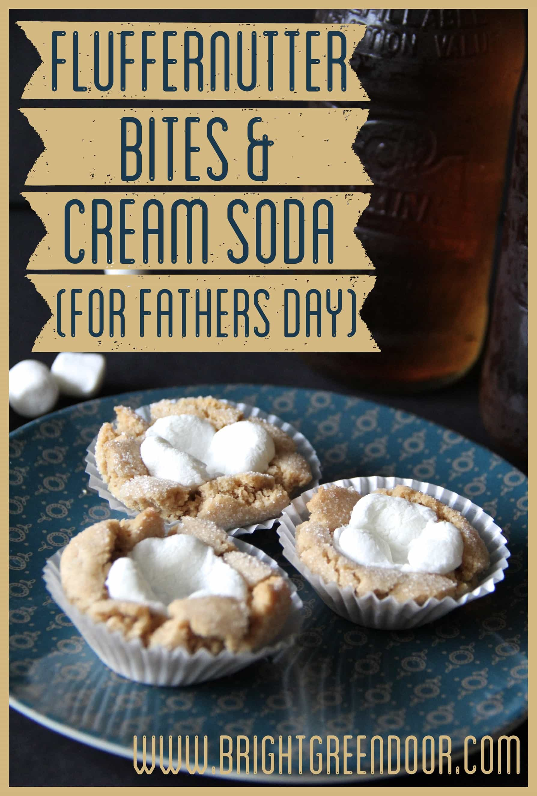 Fluffernutter Bites and Cream Soda for Father's Day