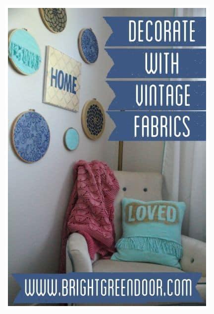 Decorate with Vintage Fabrics