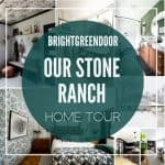 Our Stone Ranch Home Tour